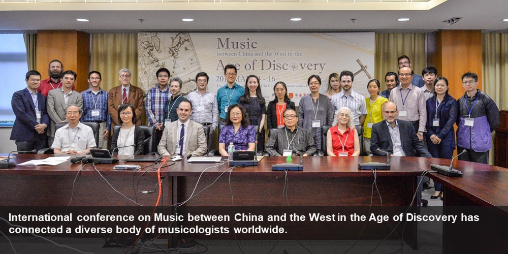 International conference on Music between China and the West in the Age of Discovery has connected a diverse body of musicologists worldwide.