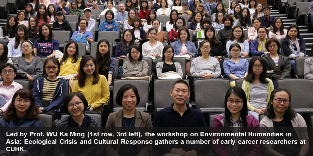 Led by Prof. WU Ka Ming, the workshop on Environmental Humanities in Asia: Ecological Crisis and Cultural Response gathers a number of early career researchers at CUHK.