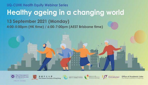 UQ-CUHK Health Equity Webinar Series: Healthy ageing in a changing world